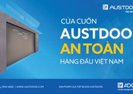 Tại sao Austdoor là loại cửa cuốn an toàn hàng đầu được tin dùng nhất hiện nay